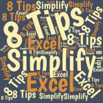 Here are eight simple tips that will make Excel quicker and easier to use and less cluttered. It also will make your reports more accurate.